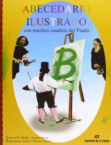 Abecedario Ilustrado Con Muchos Cuadros Del Prado (Biblioteca Alba y Mayo, Arte) por Cholo Abada