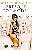 Presque top model (LITTERATURE FRA) (French Edition)