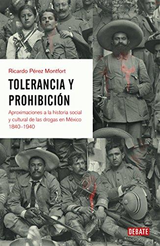 Descargar Libro Tolerancia y prohibición: Aproximaciones a la historia social y cultural de las drogas en México 1840-1940 de Ricardo Pérez Montfort