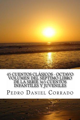 45 Cuentos Clasicos - Octavo Volumen (Clasicos (Ilustrada) nº 8) por Pedro Corrado