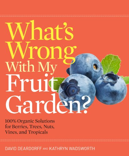 whats-wrong-with-my-fruit-garden-100-organic-solutions-for-berries-trees-nuts-vines-and-tropicals
