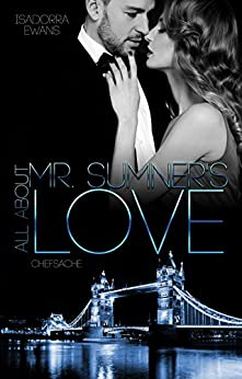 All about Mr Sumner´s Love: Chefsache von [Ewans, Isadorra]