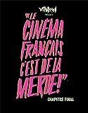 Le cinéma français c´est de la m**** ! Chapitre final