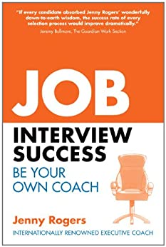 Job Interview Success: Be Your Own Coach by [Rogers, Jenny]