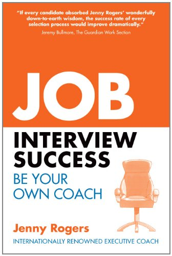Job Interview Success: Be Your Own Coach (UK Professional Business Management / Business) (English Edition)