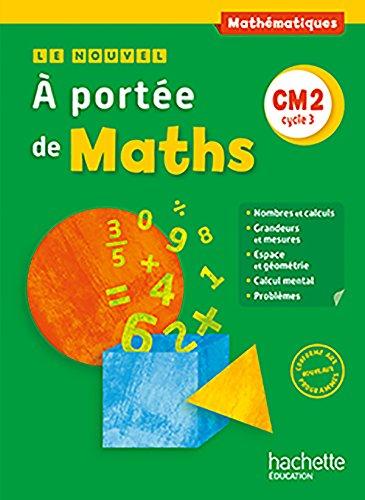 Le Nouvel A portée de maths CM2 - Livre élève - Ed. 2016 por Jean-Claude Lucas