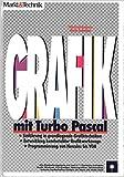 Grafik mit Turbo Pascal 4.0 /5.0 /5.5. Einführung in grundlegende Grafiktechniken. Entwicklung komfortabler Grafikwerkzeuge. Programmierung von Hercules bis VGA -