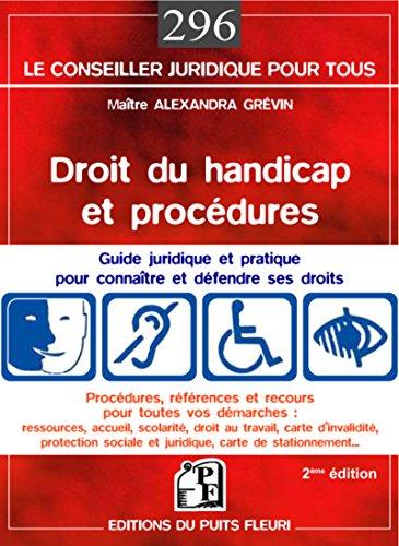 Droit du handicap et procédures: Guide juridique et pratique pour connaître et défendre ses droits