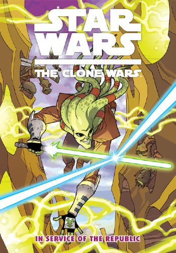 Star Wars: The Clone Wars In Service of the Republic (Paperback)