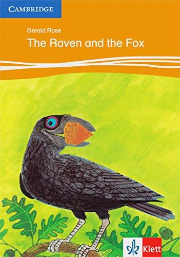The Raven and the Fox: Animal Stories. Englische Lektüre für das 1. Lernjahr (Klett Cambridge Storybooks)
