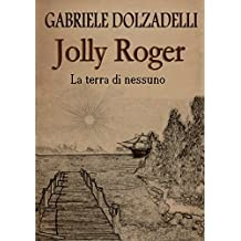 La terra di nessuno (Jolly Roger Vol. 1) (Italian Edition)