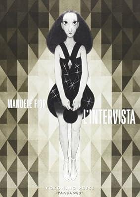 Editore: COCONINO PRESS - Collana: INTERVISTA N.0 - L'INTERVISTA - ISBN: 9788876182389