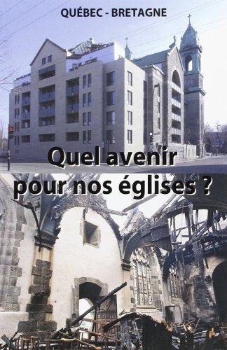 Quel avenir pour nos églises : Actes du colloque Bretagne-Quebec, église de Saint-Thégonnec, 21 mai 2005
