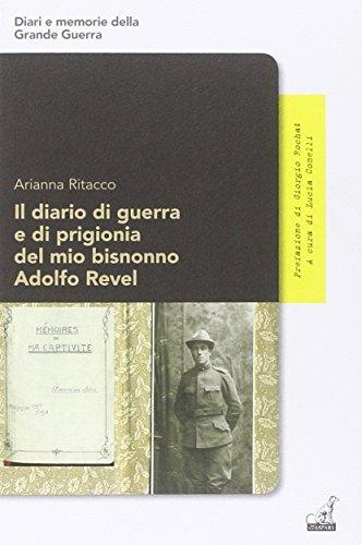 Il diario di guerra e di prigionia del mio bisnonno Adolfo Revel (Diari e memorie della grande guerra) por Arianna Ritacco