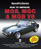 How to Improve MGB, MGC & MGB V8: New 2nd Edition (SpeedPro Series) by Roger Williams (2009-07-01)