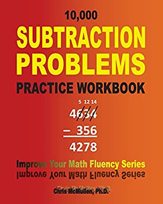10,000 Subtraction Problems Practice Workbook: Improve Your Math Fluency Series: Volume 6 from Createspace Independent Publishing Platform