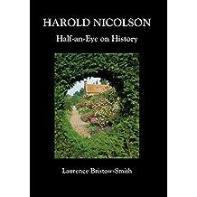 Harold Nicolson: Half-an-Eye on History