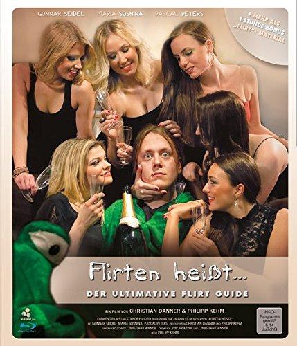 Flirten heißt...: Der ultimative Flirt-Guide auf Blu-ray