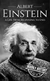 Albert Einstein: A Life From Beginning to End