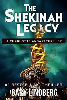 The Shekinah Legacy (A Charlotte Ansari Thriller Book 1) (English Edition) par [Lindberg, Gary]