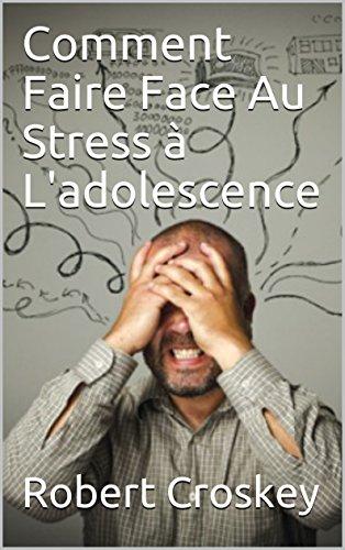 Comment Faire Face Au Stress à L'adolescence