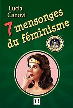 7 mensonges du féminisme par [Canovi, Lucia]