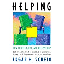 Helping: How to Offer, Give, and Receive Help by Edgar H Schein (2009-02-01)