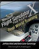 Microsoft Flight Simulator X For Pilots: Real World Training (English Edition)