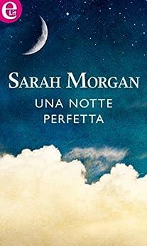 Sarah Morgan - The Private Lives of Public Playboys vol.01. Una notte perfetta (2014)