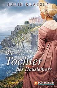 Die Tochter des Hauslehrers (Regency-Liebesromane 6)