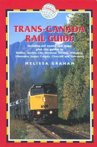 trans-canada-rail-guide-4th-includes-city-guides-to-halifax-quebec-city-montreal-toronto-winnipeg-ed