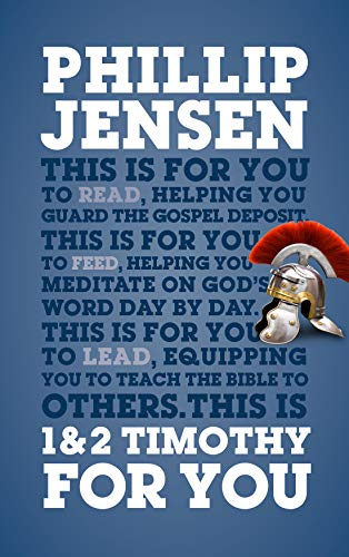 1 & 2 Timothy For You: Protect the gospel, pass on the gospel (God's Word For You) (English Edition)