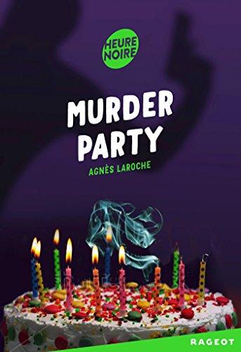 Murder Party (Heure noire 12 +) par Agnès Laroche