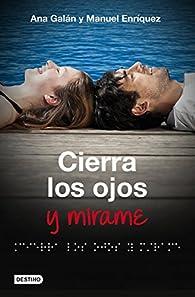 Cierra los ojos y mírame par  Manuel Enríquez Turiño