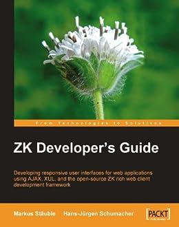 ZK Developer's Guide de [Schumacher, Jurgen, Stäuble, Markus]