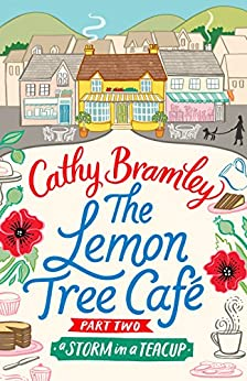 The Lemon Tree Café - Part Two: A Storm in a Teacup by [Bramley, Cathy]