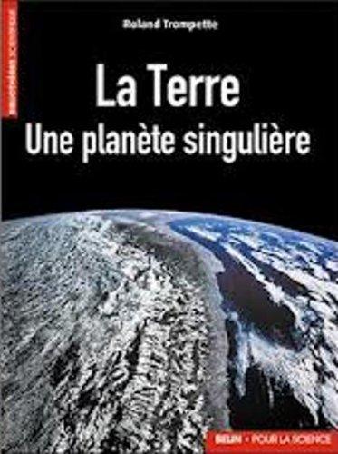 La Terre : Une planète singulière por Roland Trompette