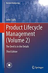 Product Lifecycle Management (Volume 2): The Devil is in the Details (Decision Engineering)