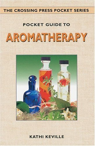 Pocket Guide to Aromatherapy (Crossing Press Pocket Guides) by Kathy Keville (1996-10-01)