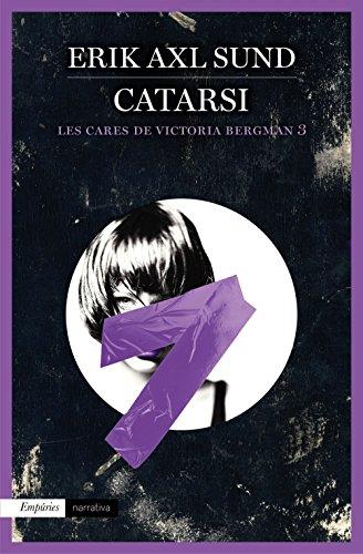 Catarsi (Les cares de Victoria Bergman 3): Les cares de Victoria Bergman 3 (Catalan Edition) por Erik Axl Sund
