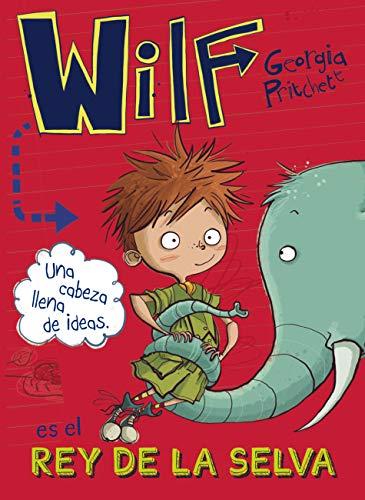 Wilf es el rey de la selva. Libro 3 (Literatura Infantil (6-11...