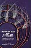 Boundaries and Passages: Rule and Ritual in Yup'ik Eskimo Oral Tradition (The Civilization of the American Indian Series) New edition by Fienup-Riordan Ph.D, Dr. Ann (1995) Paperback