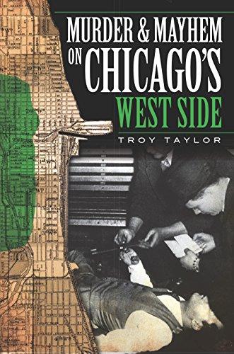 Murder and Mayhem on Chicago's West Side (Murder & Mayhem) (English Edition)