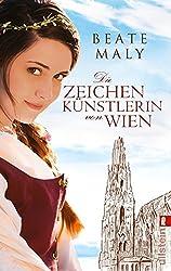 Die Zeichenkünstlerin von Wien: Historischer Roman