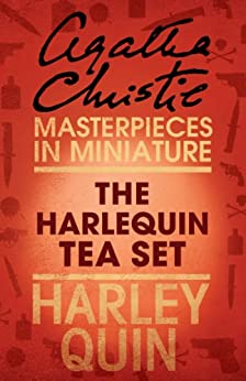 The Harlequin Tea Set: An Agatha Christie Short Story by [Christie, Agatha]