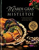 Mardi Gras to Mistletoe: A Cookbook of Frestive Favorites from the Junior League of Shreveport-Bossier by Junior League of Shreveport-Bossier Inc (2006-10-01)