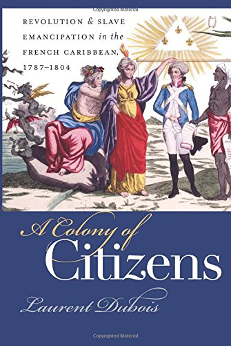 a-colony-of-citizens-revolution-and-slave-emancipation-in-the-french-caribbean-1787-1804-published-f