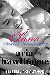 Closer - Billionaire Romance Novel