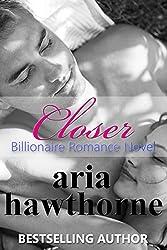 Closer - Billionaire Romance Novel (English Edition)