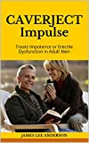 CAVERJECT Impulse: Treats Impotence or Erectile Dysfunction in Adult Men (English Edition)